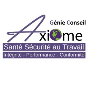 Axiome Génie Conseil - LA SANTÉ SÉCURITÉ DANS VOTRE ENTREPRISE - UN GAGE DE PRODUCTIVITÉ!